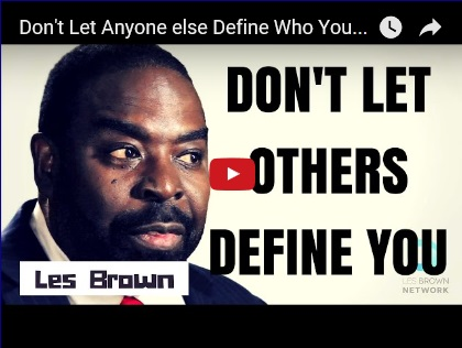 You Tube - Don't let others define you